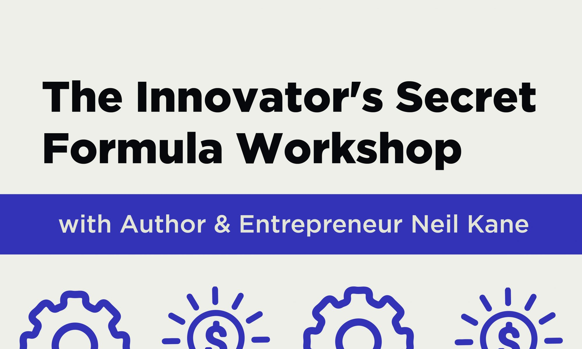 Neil Kane: The Innovator's Secret Formula Workshop