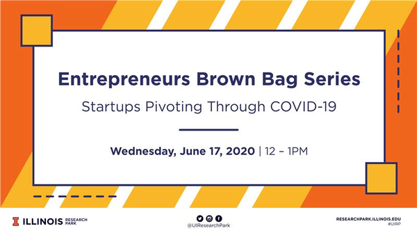 Entrepreneurs Brown Bag Series: Startups Pivoting Through COVID-19