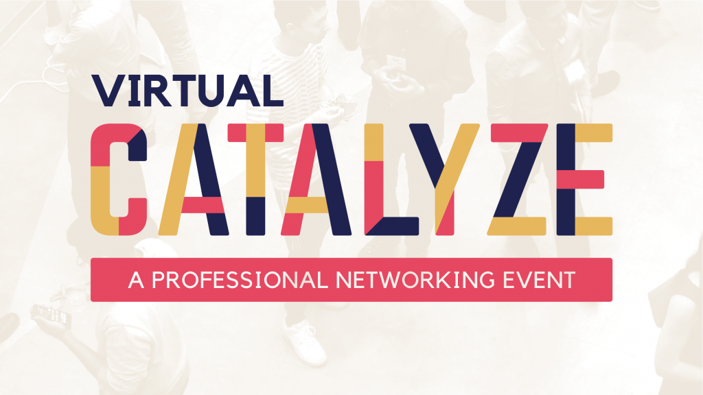 Catalyze: A Professional Networking Event 3 Catalyze: A Professional Networking Event